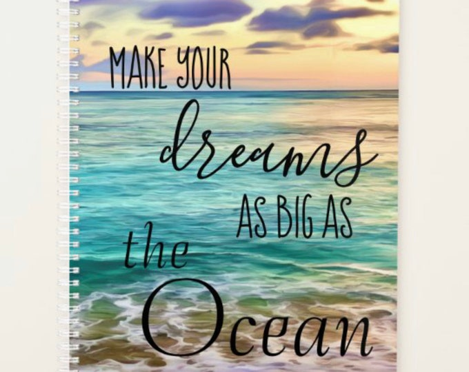 """Ocean Daily Planner, Textual Art """"Make Your Dreams As Big As The Ocean"""" Hawaii Beach, Back to School, Office, Inspirational Planner"""
