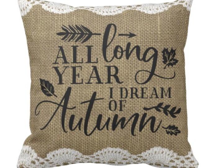 "Throw Pillow Fall ""All Year Long I Dream of Autumn"""