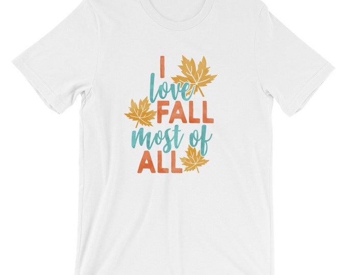 Bella Canvas Unisex T-Shirt I Love Fall Most of All