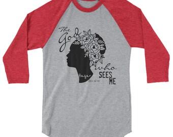 3/4 sleeve raglan t-shirt, The God Who Sees Me, Religious T-shirt, Bible Verse, Hagar, Faith Tee