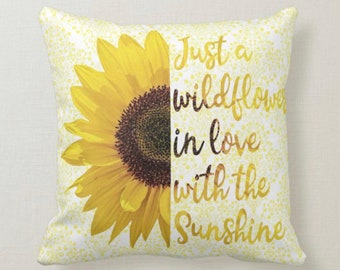 Pillow, Sunflower, Just a Wildflower in Love with Sunshine, Boho Style, Throw Pillow
