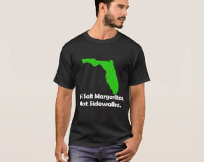 "Men's T-shirt Florida ""We Salt Margaritas"""