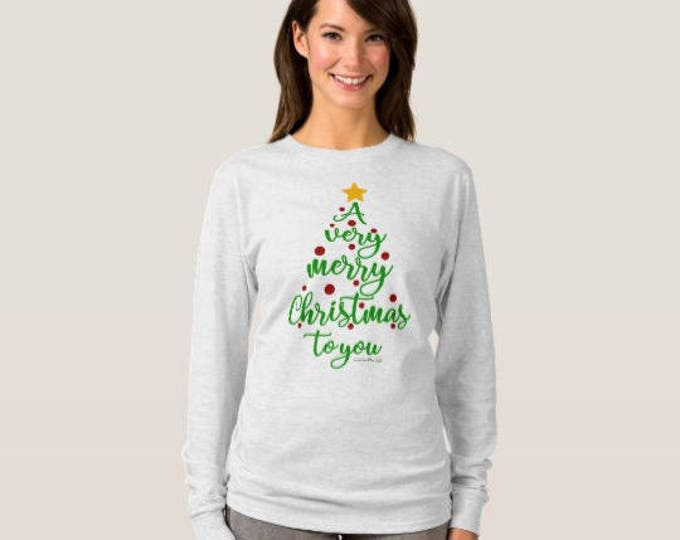 """Christmas T-shirt LS """"A Very Merry Christmas To You"""""""