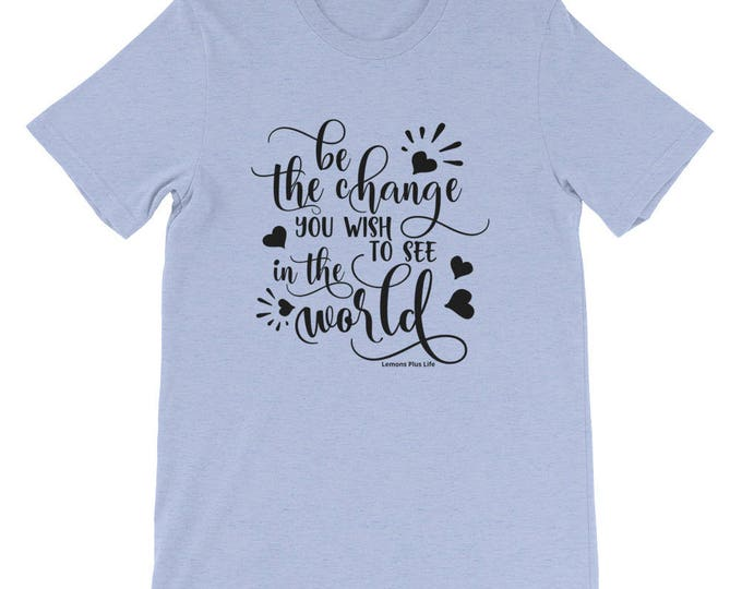 "Bella Canvas Short-Sleeve Unisex T-Shirt ""Be The Change"""