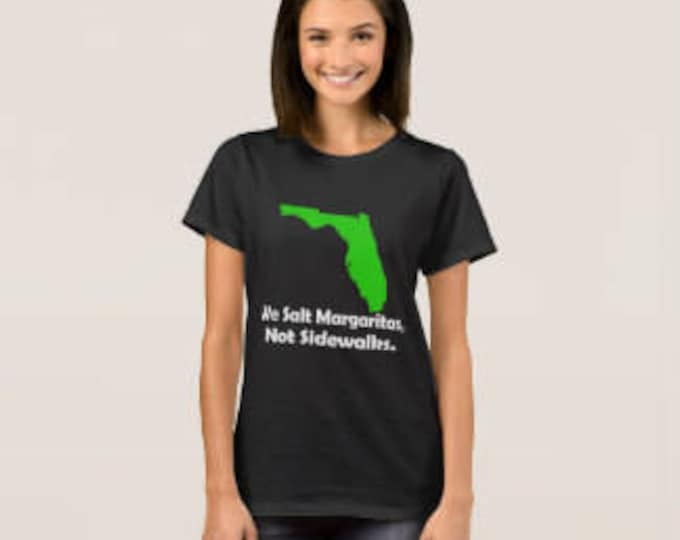 "Florida Women's T-shirt ""We Salt Margaritas"""