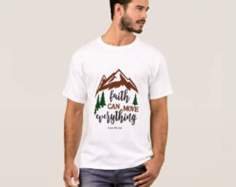 "Men's T-shirt ""Faith Can Move Everything"""