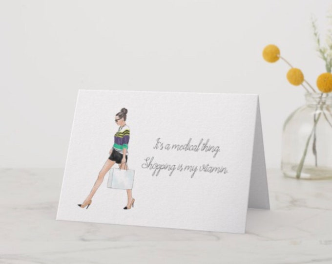"Funny Greeting Card 5 X 7 ""Shopping Is My Vitamin"""