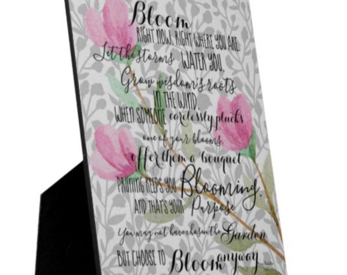 """Personalized, Tabletop Plaque w/Easel, Bloom Quote, """"You May Not Have Chosen the Garden"""" Choose to Bloom, Floral Design, Gift for Her"""