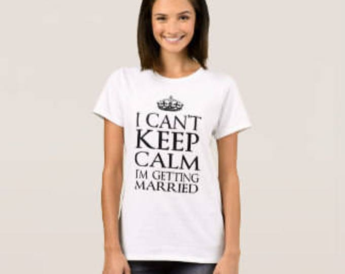 """Bride to Be T-shirt """"Getting Married"""""""