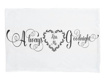 "White Pillow Case ""Always Kiss Me Good Night"", Black Typography, Wedding Gift, Newlyweds, Romance Bedroom Decor"