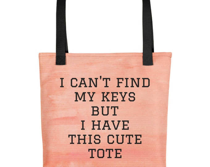 Funny Peach Tote Bag Can't Find My Keys