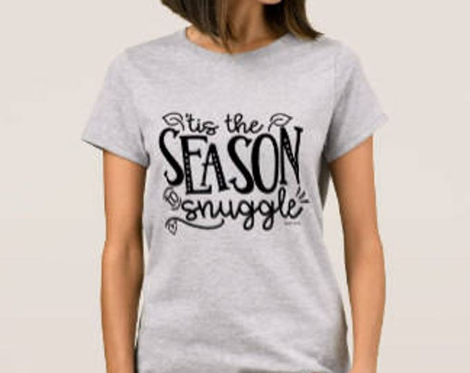 "Women's Christmas T-shirt ""'Tis the Season to Snuggle"""