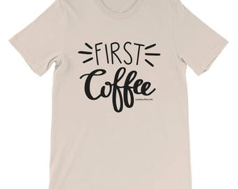"Bella + Canvas Short-Sleeve Unisex Coffee T-Shirt ""First Coffee"""