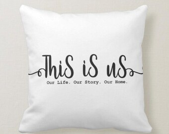 This is Us-Our Life-Our Story- White Pillow