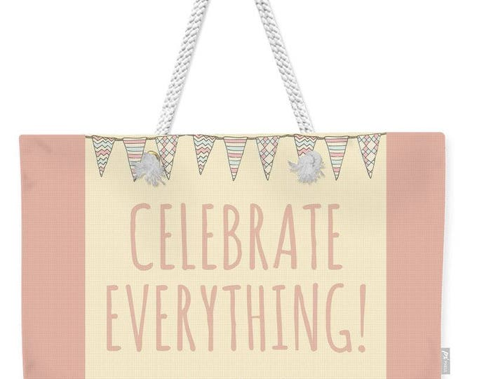 "Weekender Tote Bag ""Celebrate Everything"""