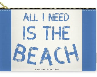 Carry-all Pouch All I Need Is The Beach