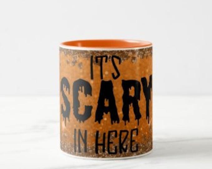"Halloween Mug ""It's Scary in Here"" Orange, Halloween Gift for Her, Ceramic Mug for Her, Mug With Words"