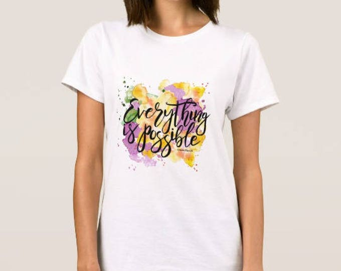 """Women's T-shirt """"Everything Is Possible"""""""