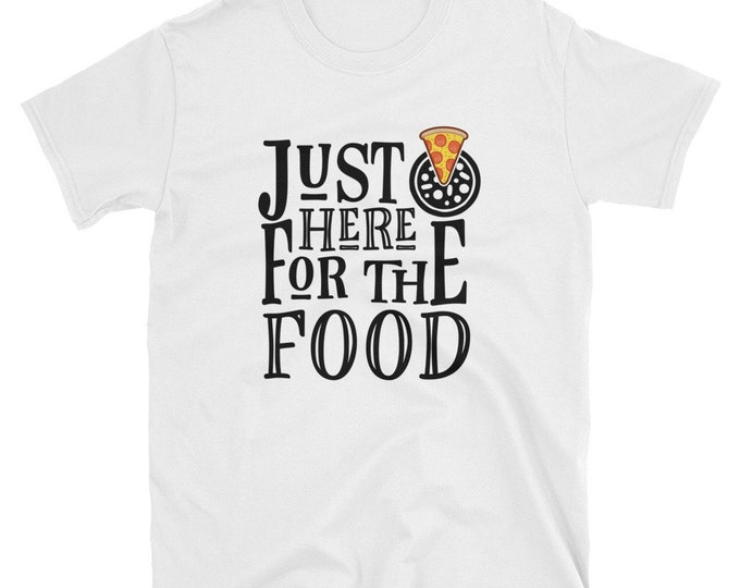 Basic Unisex T-Shirt Pizza Just Here For The Food