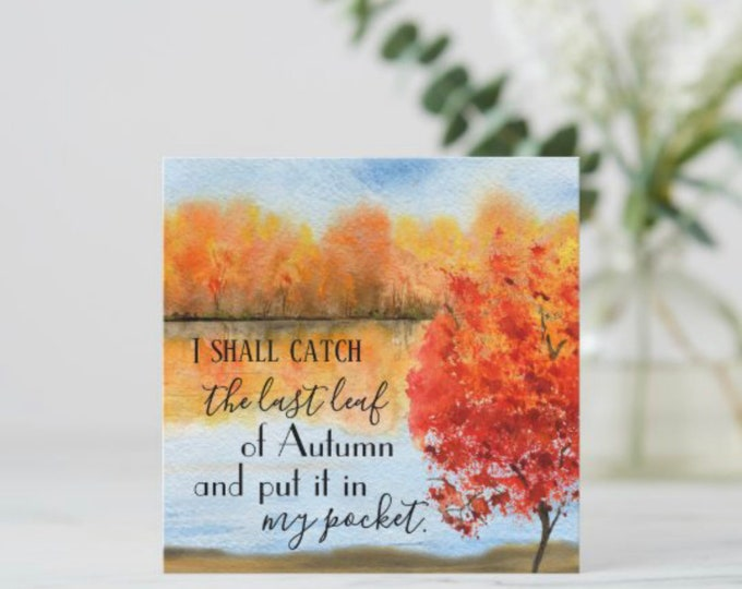 """Autumn Greeting Card, Flat, Quote """"I Shall Catch the Last Leaf in Autumn and Put It In My Pocket"""" Watercolor Fall Landscape, Fall Blank Card"""