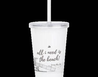 "Double Wall Acrylic Tumbler ""All I Need Is The Beach"""