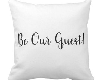 """Charming """"Be Our Guest"""" Black & White Throw Pillow"""