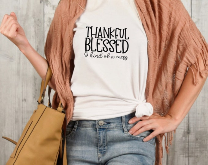 """Funny Fall T-shirt """"Thankful Blessed Kind of a Mess"""" Thanksgiving T-shirt, Thankful Tshirt, Short-Sleeve,Unisex T-shirt"""