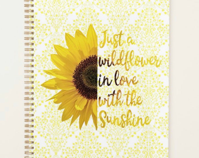 """Sunflower Customizable Planner, """"Just a Wildflower in Love with the Sunshine, Daily Planner, Weekly Planner, Sunflower Journal"""