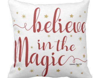 """White Decorative Throw Pillow """"Believe in the Magic"""""""