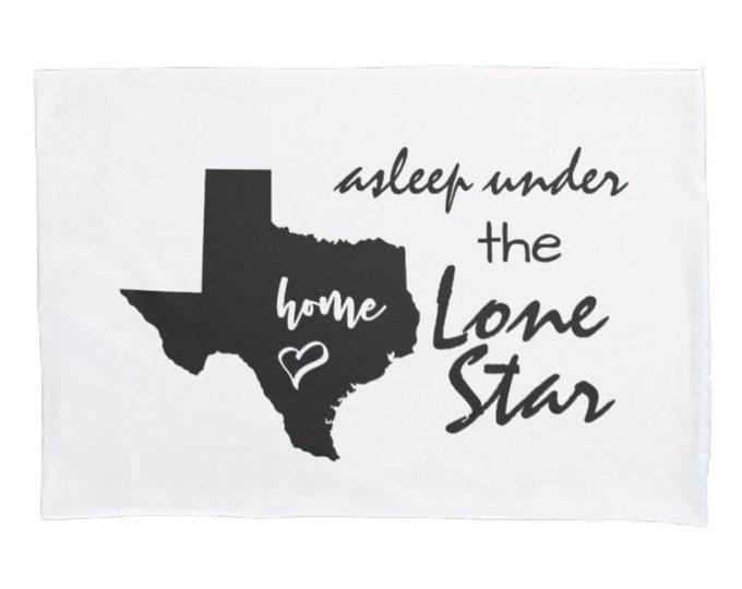 """White Pillowcase, Texas Pillow Case """"Asleep Under the Lone Star"""" State of Texas, Texas Theme, Bedding,"""