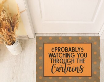 """Halloween Door Mat """"Probably Watching You Through the Curtains"""" Orange Brown Polka Dots, Covered Porch Fall Mat, Indoor Outdoor Mat"""