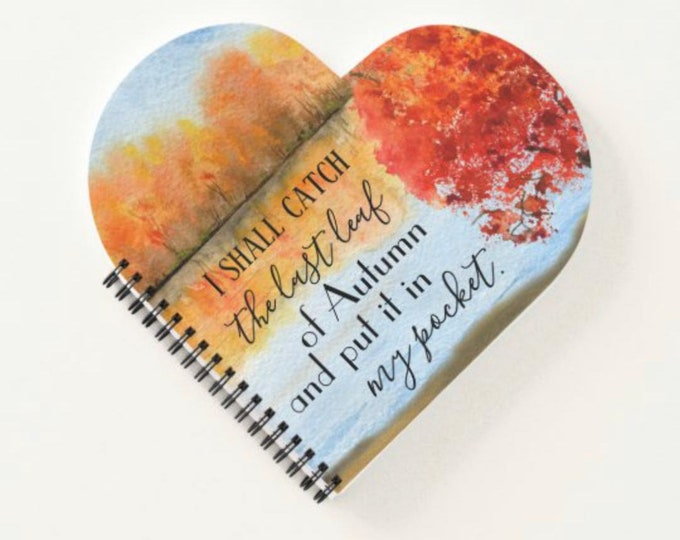 """Autumn Spiral Bound Notebook, Heart Shaped, Quote """"Last Leaf of Autumn"""" Watercolor Landscape, 8 X 8, Autumn School and Office, Gift for Her"""