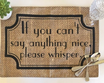 """Funny Thanksgiving Placemat """"If You Can't Say Anything Nice, Please Whisper"""" Fall Cloth Placemat, Burlap Design, Fall Table Decor"""