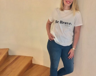 "White Women's T-shirt ""Be Brave"""