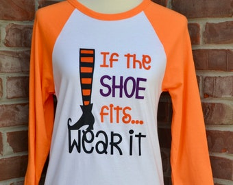 If the shoe fits witch Halloween tshirt.