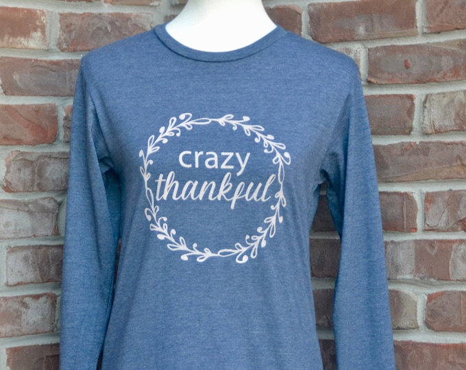 Featured listing image: Crazy thankful long-sleeved tee.