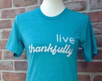 Live thankfully tshirt.