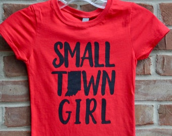 Small Town Indiana Girl tshirt.