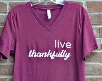 Live thankfully vneck tshirt.