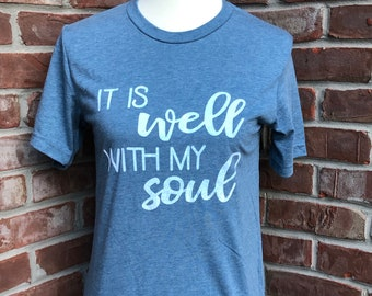 It is well with my soul graphic tshirt.