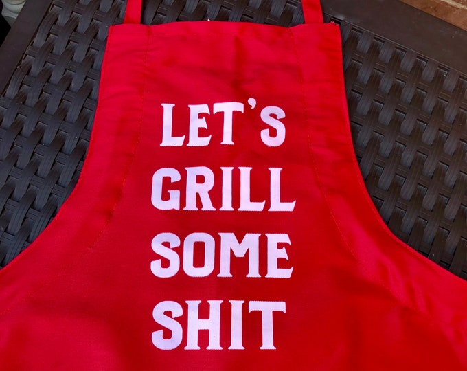 Featured listing image: Let's Grill Some Shit apron.