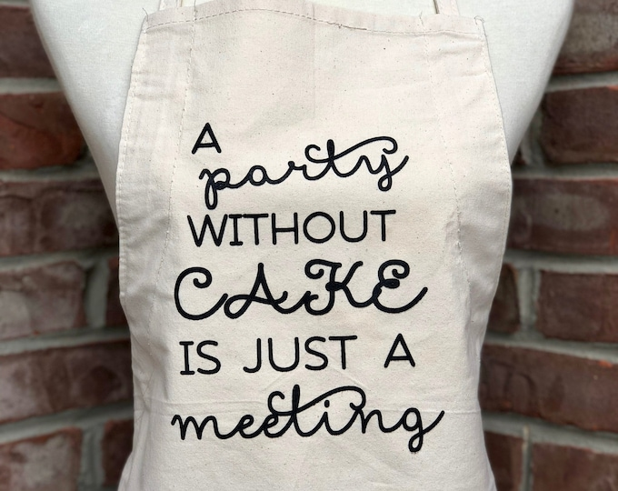 Featured listing image: A party without cake is just a meeting apron.