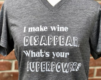 I make wine disappear vneck tshirt.