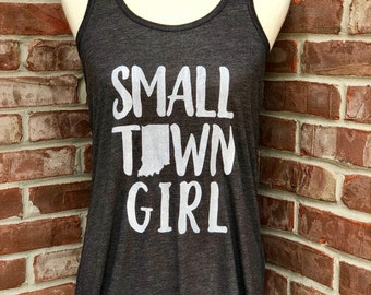 Small Town Girl. Indiana themed ladies' flowy tank. Small town Indiana girl. Flowy tank top.