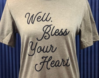 Well Bless Your Heart tee.