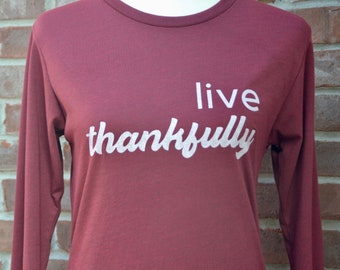 Live thankfully long-sleeved tshirt.