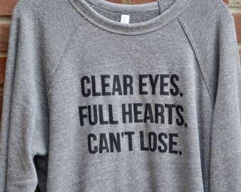 Clear eyes Full hearts Can't lose sweatshirt. Football sweatshirt. High school football. Super soft bella & canvas sweatshirt.