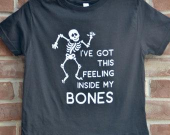 I've got this feeling inside my bones Halloween graphic tee.