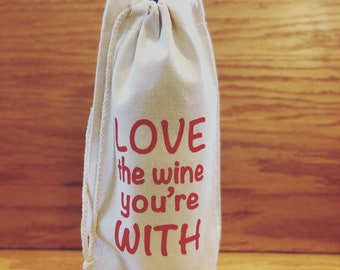 Wine bottle gift bag: love the wine you're with
