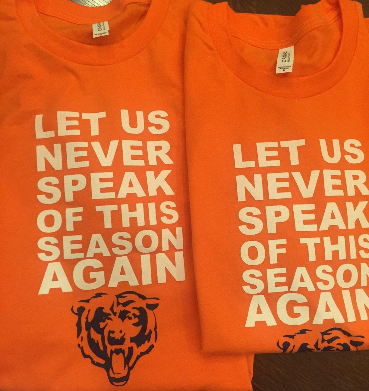 best website 462af ce750 Clearance! Chicago Bears Let us never speak of this season ...